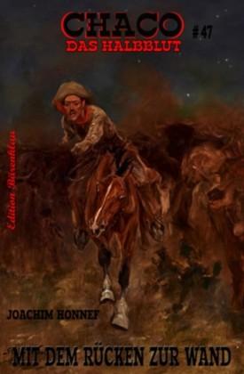 Chaco #47: Mit dem Rücken zur Wand