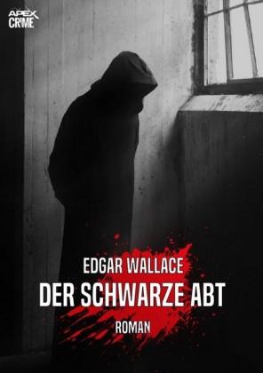 DER SCHWARZE ABT: Edgar-Wallace-Werkausgabe, Band 4