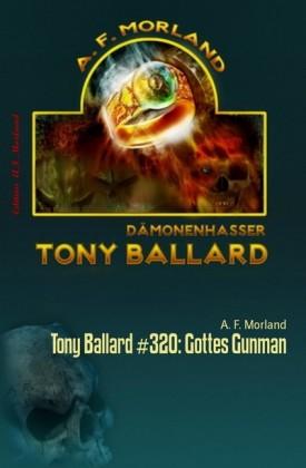 Tony Ballard #320: Gottes Gunman
