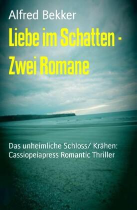 Liebe im Schatten - Zwei Romane