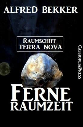 Alfred Bekker - Raumschiff Terra Nova: Ferne Raumzeit