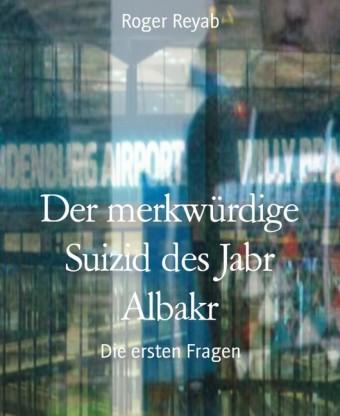 Der merkwürdige Suizid des Jabr Albakr