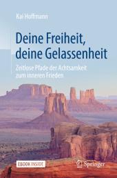 Deine Freiheit, deine Gelassenheit , m. 1 Buch, m. 1 E-Book