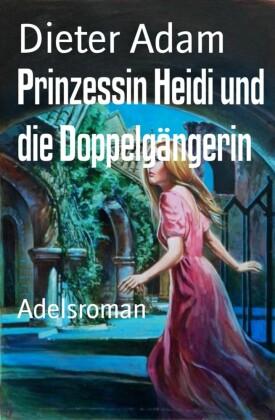 Prinzessin Heidi und die Doppelgängerin