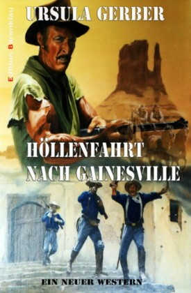 Höllenfahrt nach Gainesville: Ein neuer Western