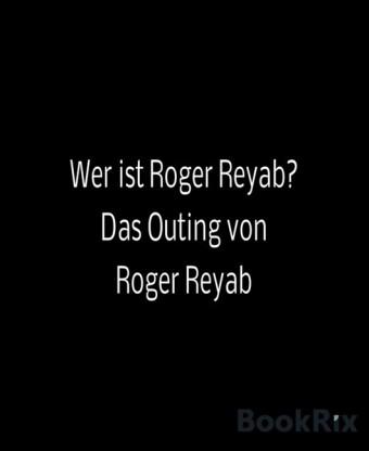 Wer ist Roger Reyab?