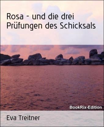 Rosa - und die drei Prüfungen des Schicksals