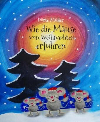 Wie die Mäuse von Weihnachten erfuhren