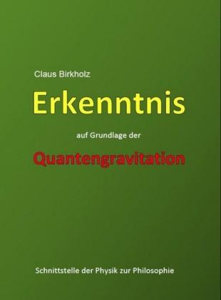 Erkenntnis auf Grundlage der Quantengravitation