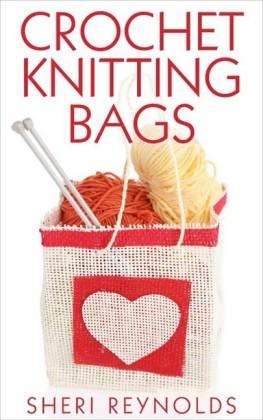 Crochet Knitting Bags