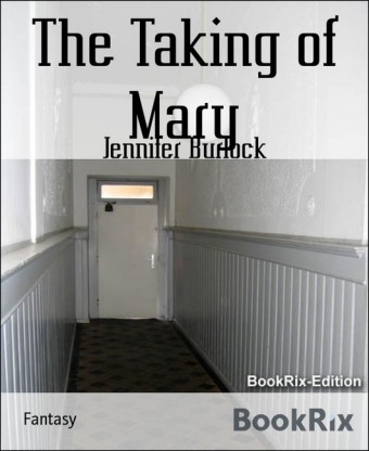 The Taking of Mary