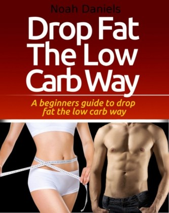 Drop Fat The Low Carb Way