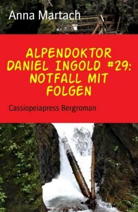 Alpendoktor Daniel Ingold #29: Notfall mit Folgen