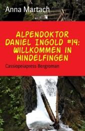 Alpendoktor Daniel Ingold #14: Willkommen in Hindelfingen