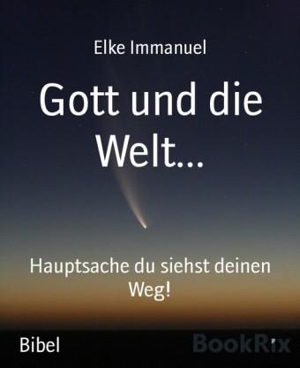 Gott und die Welt...