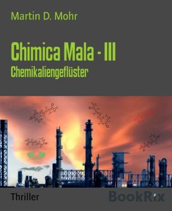 Chimica Mala - III