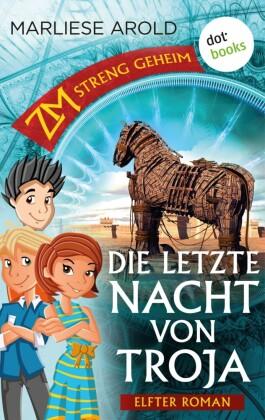 ZM - streng geheim: Elfter Roman - Die letzte Nacht von Troja