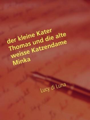 Der kleine Kater Thomas und die alte weisse Katzendame Minka