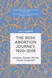 The Irish Abortion Journey, 1920-2018