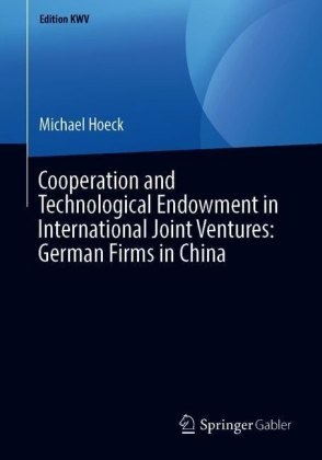 Cooperation and Technological Endowment in International Joint Ventures: German Firms in China