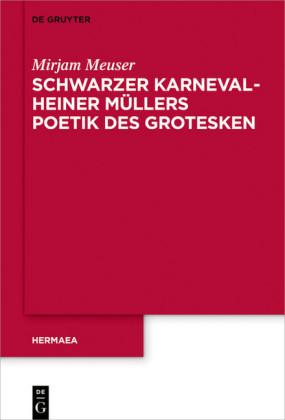 Schwarzer Karneval - Heiner Müllers Poetik des Grotesken