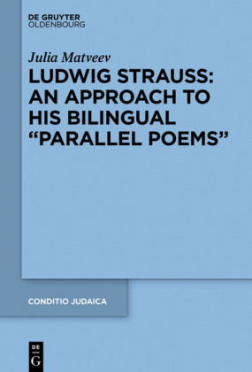 Ludwig Strauss: An Approach to His Bilingual 'Parallel Poems'