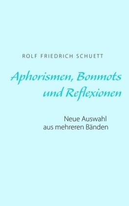 Aphorismen, Bonmots und Reflexionen