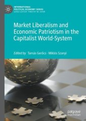 Market Liberalism and Economic Patriotism in the Capitalist World-System