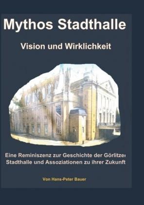 Mythos Stadthalle - Vision und Wirklichkeit