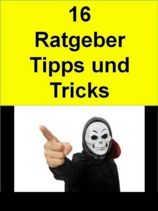 16 Ratgeber-Tipps-Tricks