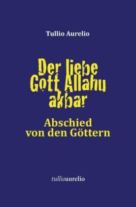 Der liebe Gott Allahu akbar