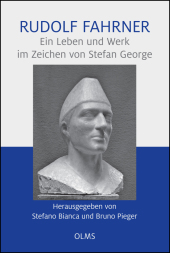 Rudolf Fahrner - Ein Leben und Werk im Zeichen von Stefan George