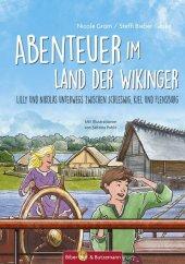 Abenteuer zwischen Kiel und Flensburg - Lilly, Nikolas und die Wikinger