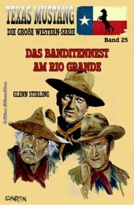 Texas Mustang #25: Das Banditennest am Rio Grande
