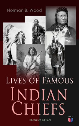 Lives of Famous Indian Chiefs (Illustrated Edition)