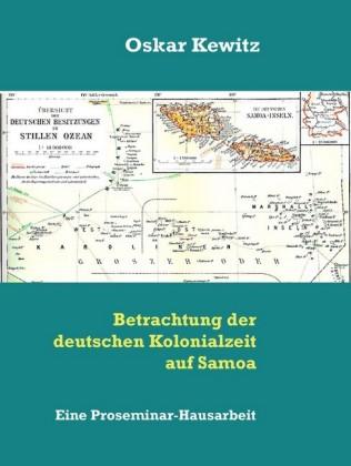 Betrachtung der deutschen Kolonialzeit auf Samoa