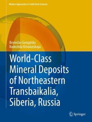 World-Class Mineral Deposits of Northeastern Transbaikalia, Siberia, Russia