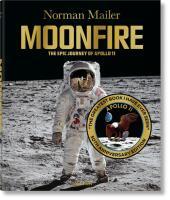 Norman Mailer. MoonFire, Ausgabe zum 50. Jahrestag