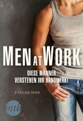 Men at Work - Diese Männer verstehen ihr Handwerk!