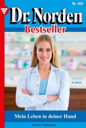 Dr. Norden Bestseller 309 - Arztroman