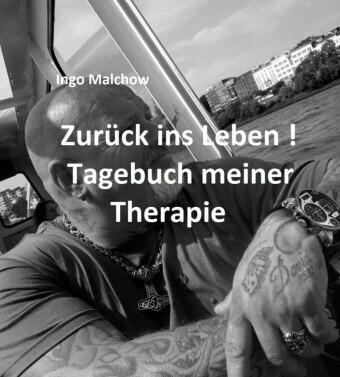 Zurück ins Leben! Tagebuch meiner Therapie