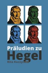 Präludien zu Hegel