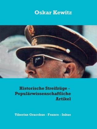 Historische Streifzüge - Drei populärwissenschaftliche Artikel