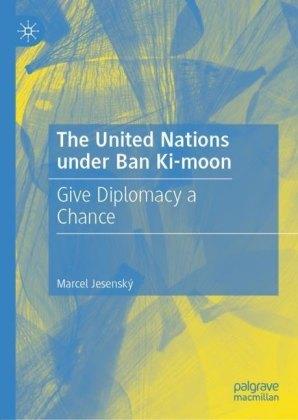 The United Nations under Ban Ki-moon