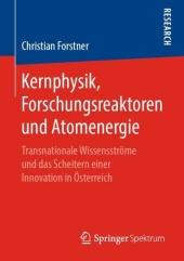 Kernphysik, Forschungsreaktoren und Atomenergie