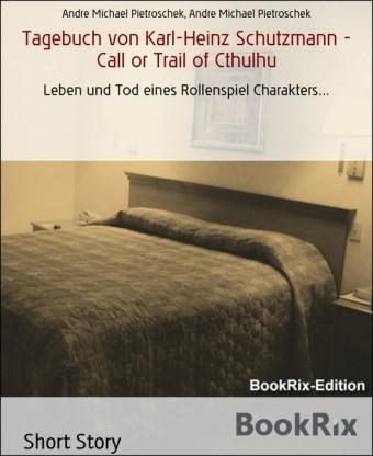 Tagebuch von Karl-Heinz Schutzmann - Call or Trail of Cthulhu