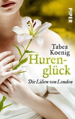 Hurenglück - Die Lilien von London