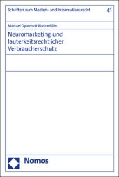 Neuromarketing und lauterkeitsrechtlicher Verbraucherschutz
