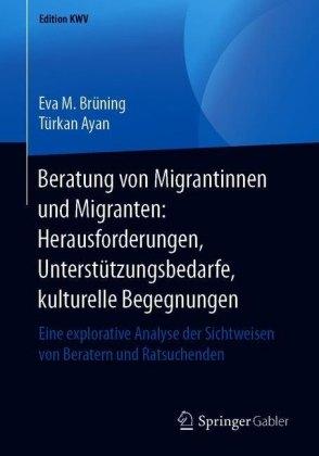 Beratung von Migrantinnen und Migranten: Herausforderungen, Unterstützungsbedarfe, kulturelle Begegnungen