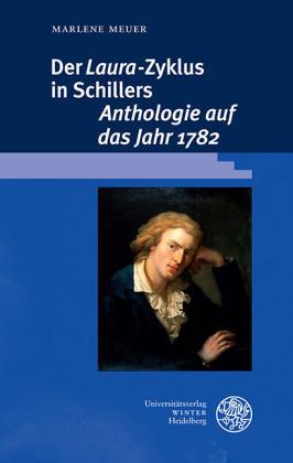 Der 'Laura'-Zyklus in Schillers 'Anthologie auf das Jahr 1782'